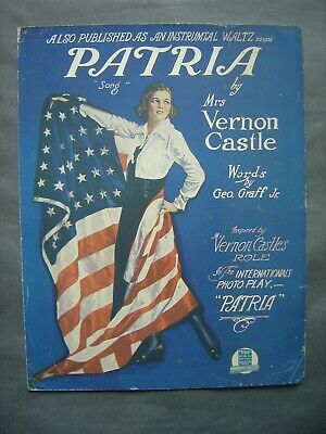 Partition Musicale - PATRIA by Vernon Castle - Patriotisme Américain - USA