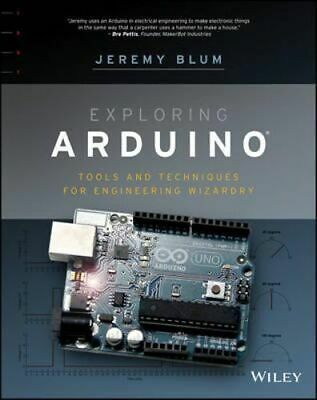 NEW Exploring Arduino By Jeremy Blum Paperback Free Shipping
