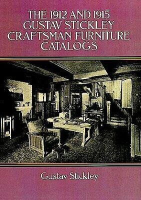 1912 and 1915 Gustav Stickley Craftsman Furniture Catalogs, Paperback by Stic...