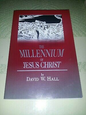 The Millennium of Jesus Christ : An Exposition of the Revelation for All Ages