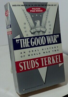 The Good War - An Oral History of World War Two by Studs Terkel - Ballantine
