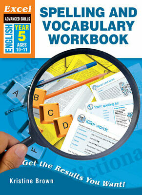 NEW Excel Advanced Skills Spelling and Vocabulary Workbook Year 5 By Kristine Br