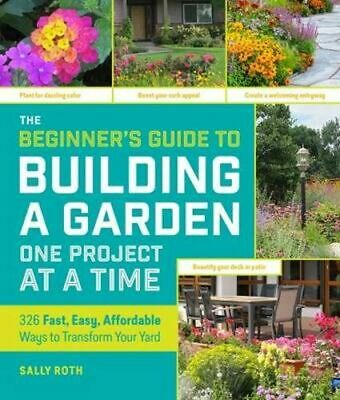 NEW Beginner's Guide to Starting a Garden By SALLY ROTH Paperback Free Shipping