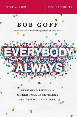 NEW Everybody, Always Study Guide By Bob Goff Paperback Free Shipping
