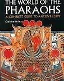 World of the Pharaohs : A Complete Guide to Ancient Egypt Christine Hobson
