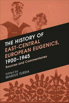 History of East-Central European Eugenics, 1900-1945 : Sources and Commentari...