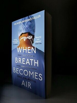When Breath Becomes Air by Paul Kalanithi (Paperback, 2017)