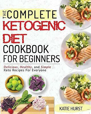 Ketogenic Diet Beginners Keto Weight Loss Health Cookbook Cook Book Recipes