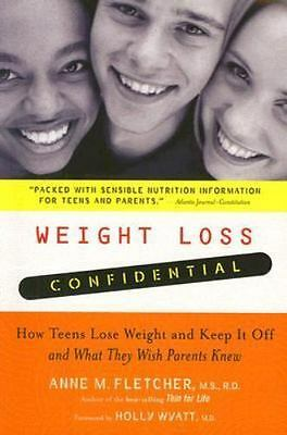 Weight Loss Confidential : How Teens Lose Weight and Keep It Off - And What They