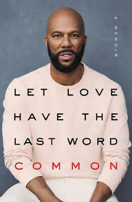 Let Love Have the Last Word: A Memoir | Common
