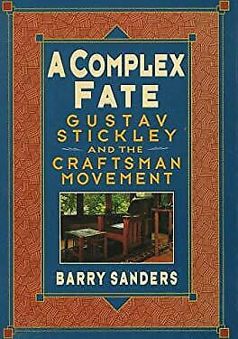 Complex Fate : Gustav Stickley and the Craftsman Movement-ExLibrary