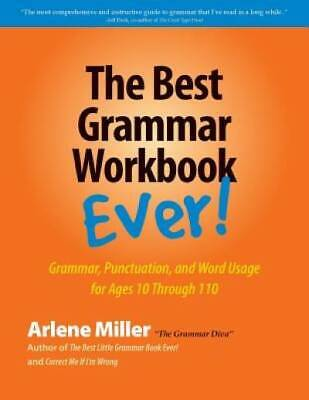 The Best Grammar Workbook Ever: Grammar, Punctuation, and Word Usage for Ages 10