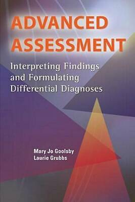 Advanced Assessment: Interpreting Findings and Formulating Differential Diagnose