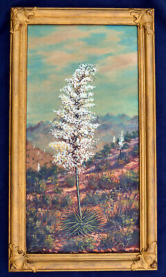 Antique American early 20th c O/C painting Western Floral Landscape Yucca Blooms