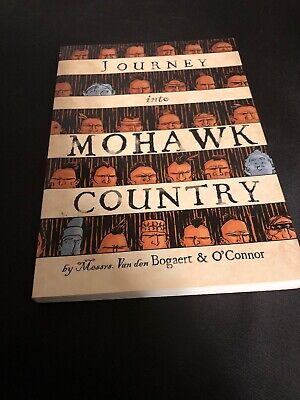 Journey Into Mohawk Country SIGNED by George O'Connor WITH CERT AUTHENTICITY =)