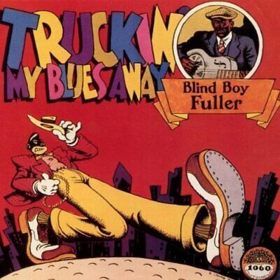 Blind Boy Fuller-Truckin' My Blues Away (UK IMPORT) CD NEW