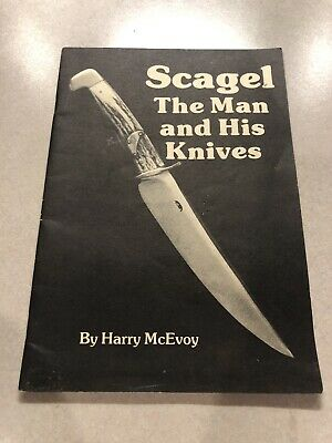 SCAGEL THE MAN AND HIS KNIVES Harry McEvoy Knife World Edged Weapons