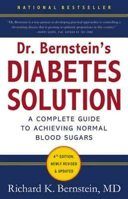 Dr. Bernstein's Diabetes Solution: The Complete Guide to Achieving Normal Blood