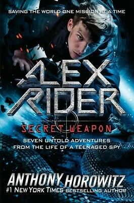 Secret Weapon : Seven Untold Adventures from the Life of a Teenaged Spy, Hard...