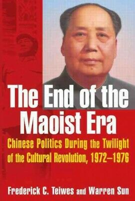 End of the Maoist Era : Chinese Politics During The Twilight of the Cultural ...