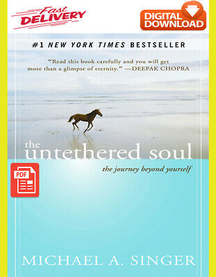 (PDF) The untethered soul: the journey beyond yourself by Michael A. Singer
