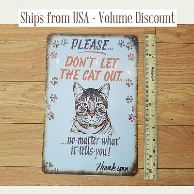 """Funny /""""PLEASE DO NOT LET THE CATS OUT NO MATTER WHAT THEY TELL YOU/"""" sign STICKER"""