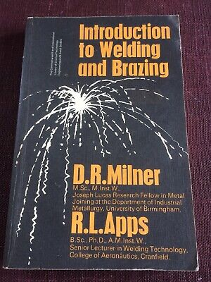 Introduction To Welding And Brazing By D R Milner & R L Apps