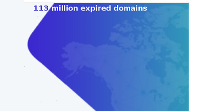 expired domain over 113 million names - some with traffic 100% money back