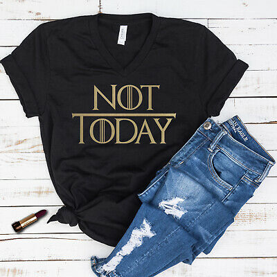 Not today Game of Thrones shirts, GOT shirts, Unisex tees, mom shirts