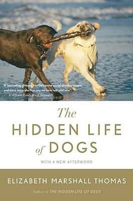 The Hidden Life of Dogs by Thomas, Elizabeth Marshall