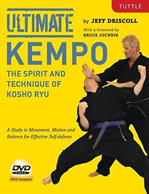 Ultimate Kempo: The Spirit and Technique of Kosho Ryu-A Study in Movement, Motio