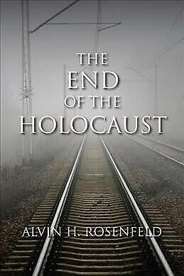 End of the Holocaust, Paperback by Rosenfeld, Alvin H., Acceptable Condition,...