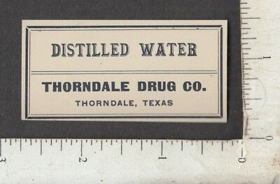 A743 Destilliertes Wasser Pharmacy Drug Flasche Label Thorndale Co,Thorndale,Tx