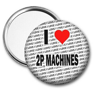 I Love 2p Machines Pocket / Handbag Mirror - Gift - Birthday - Stocking Filler