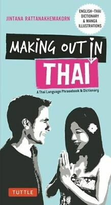 NEW Making Out in Thai By Jintana Rattanakhemakorn Paperback Free Shipping