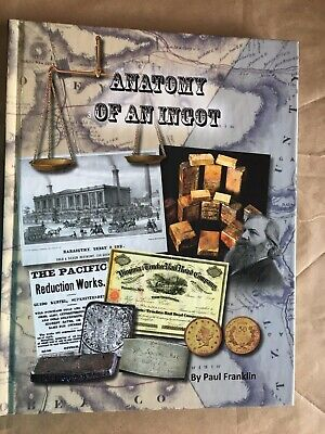 Rare Numismatic Gold Silver Book - Anatomy Of An Ingot -  Paul Franklin Signed