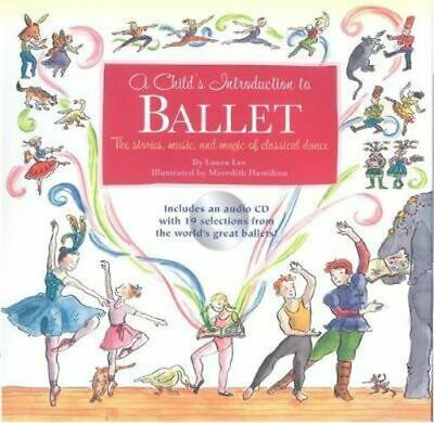 NEW A Child's Introduction to Ballet By Laura Lee Hardcover Free Shipping