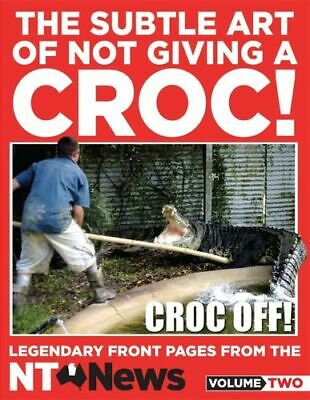 NEW The Subtle Art of Not Giving a Croc! By News NT Paperback Free Shipping