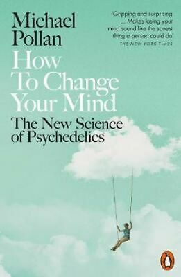 NEW How To Change Your Mind By Michael Pollan Paperback Free Shipping