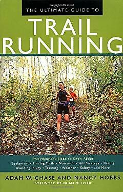 Ultimate Guide to Trail Running : Everything You Need to Know about Equipment, F