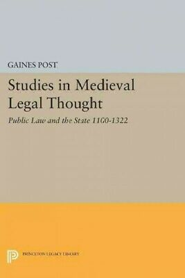 Studies in Medieval Legal Thought : Public Law and the State 1100-1322, Paper...
