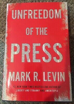Unfreedom of the Press by Mark R. Levin 2019 Hardcover SIGNED!