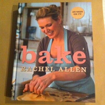Bake: From Cookies to Casseroles, Fresh from the Oven by Rachel Allen H/B
