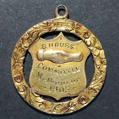 8 Hour Day Committee Melbourne 1905 in 15 Carat Gold