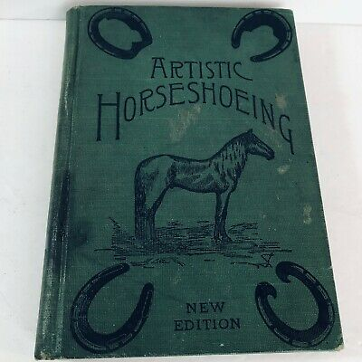 Rare 1904 Artistic Horseshoeing Book  First edition plus Second ed. Antique Cl1