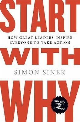 Start with Why: How Great Leaders Inspire Everyone to Take Action New!