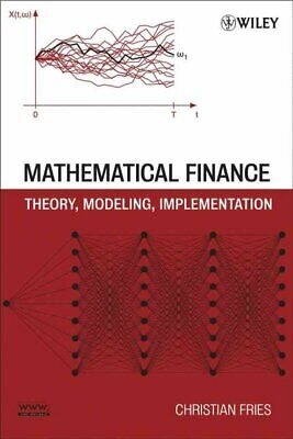 Mathematical Finance : Theory, Modeling, Implementation, Hardcover by Fries, ...