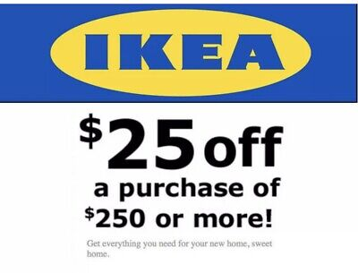 IKEA Coupon $25 Off $250 Valid on ANY Purchase In Store ONLY FAST