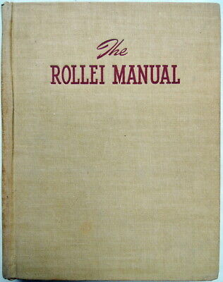 1957 THE ROLLEI MANUAL The complete book of twin-lens photography by A PEARLMAN