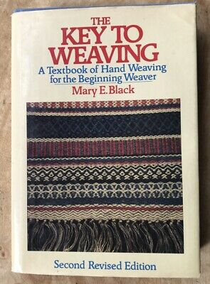 The Key To Weaving Textbook Mary E Black 1980 2Nd Revised Hc/Dj Fn+/Vf+